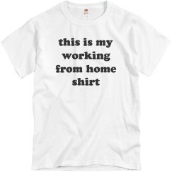 This is My Working From Home Shirt
