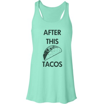 AFTER THIS TACOS