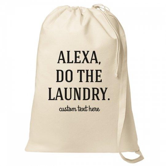Alexa, Do the Laundry Custom Funny Bag