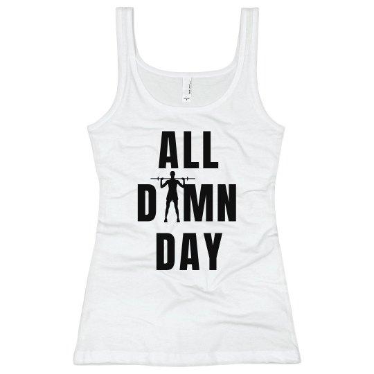 All Damn Day Workout