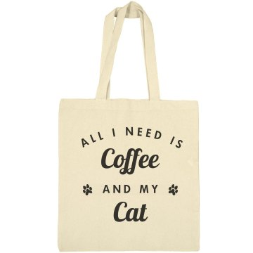All I Need Is Coffee And Cats
