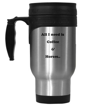 """All I need"" Travel Mug"