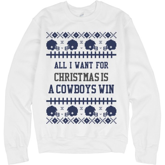 All I want for Christmas is a Cowboys Win Sweater