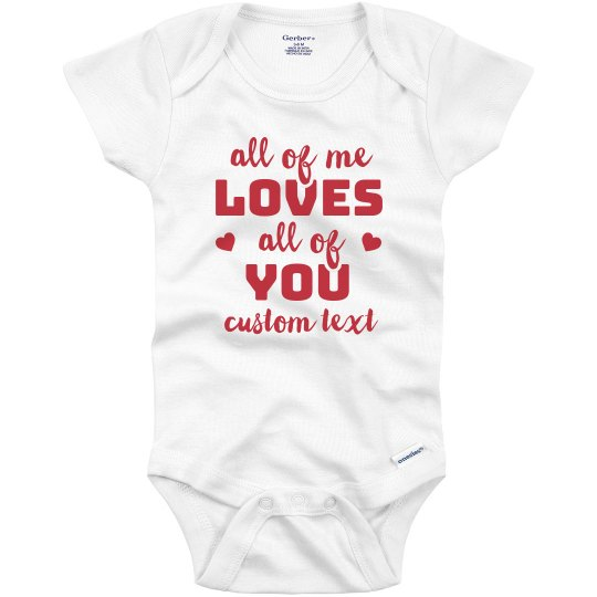 All Of Me Loves All Of You Baby Onesie