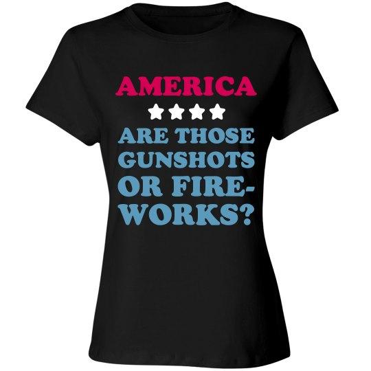 America: Gunshots Or Fireworks?