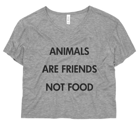 Animals Are Friends Not Food