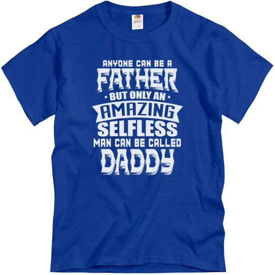 Anyone Can Be Father Awesome Daddy Dad T-Shirt
