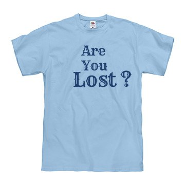 Are You Lost T Shirt