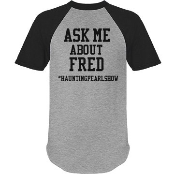 ask me about Fred
