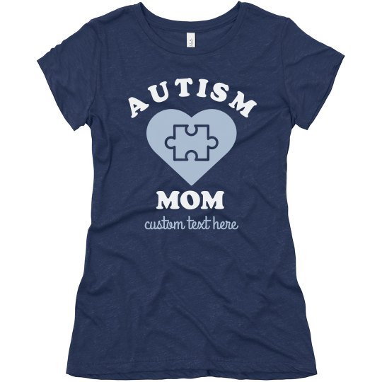 Autism Mom Custom Awareness Tees
