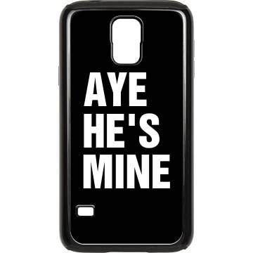 Aye He's Mine Smartphone