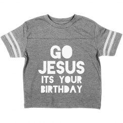 Go Jesus, it's Your Birthday Toddler
