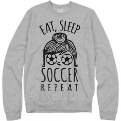 Soccer Girl Problems Eat & Sleep