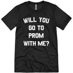 Will You Go to Prom Promposal Tees