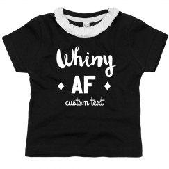 Whiny AF Custom Funny Toddler Tee