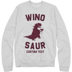 Custom Wino Saur Wine Sweatshirt