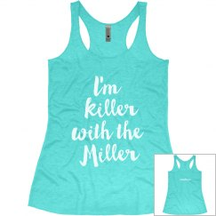 Women's Tank- Killer with the Miller