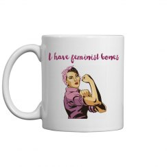 I have feminist bones coffee mug