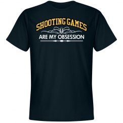 Shooting games. My obsession