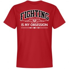 Fighting. My obsession