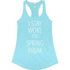 Stay Woke For Spring Break