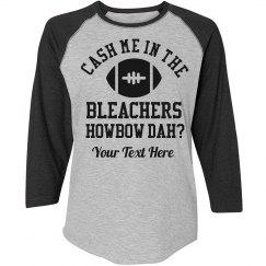 Howbow Cash Me In Bleachers