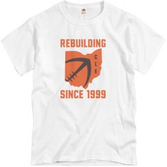 REBUILDING SINCE 1999 CLEVELAND FOOTBALL CLE OHIO STATE