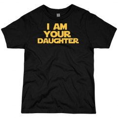 I Am Your Daughter Sheesh