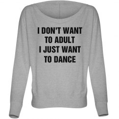 No Adulting Just Dancing