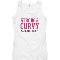 Strong & Curvy, Made for Derby