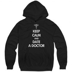 Keep calm and date a doctor hoodie