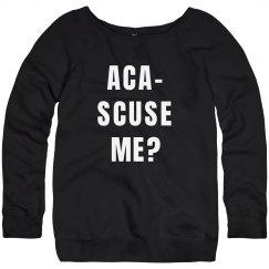 Aca-Scuse Me