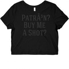 Pardon, Buy Me A Shot Of Patrón