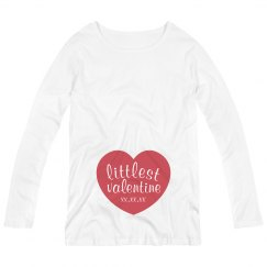 Custom Littlest Valentine Maternity Shirt