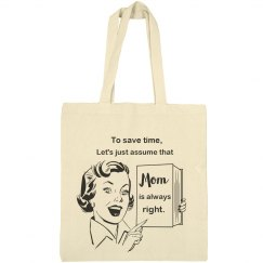 Mom is Always Right Canvas Bag