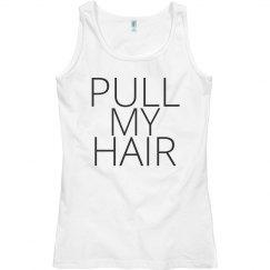 Pull My Hair Tank
