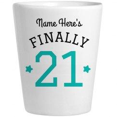 Custom Birthday Finally 21