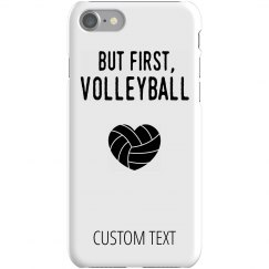 Custom But First, Volleyball Case