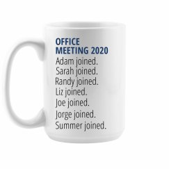 Funny Custom Office Meeting 2020 Mug