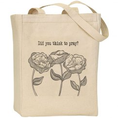 Did You Think To Pray? Tote