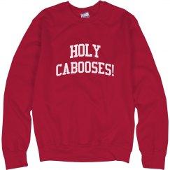 Hello Dolly Holy Cabooses Sweatshirt
