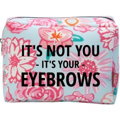 It's Not You It's Your Eyebrows
