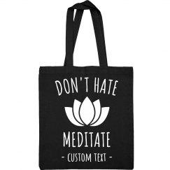 Don't Hate, Meditate Custom Yoga Tote