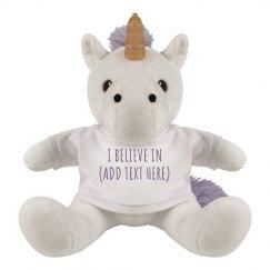 I Believe In Unicorns Custom Text