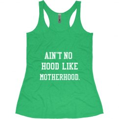Aint no hood like Motherhood