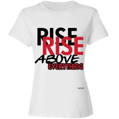 RISE ABOVE EVERYTHING