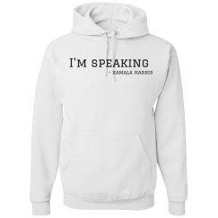 """""""I'm Speaking"""" Hoodie"""