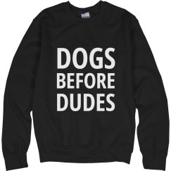 Dogs Before Dudes Sweater
