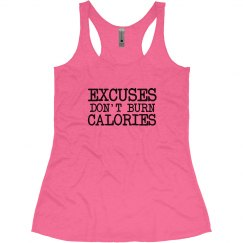 Excuses don't burn
