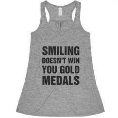 Smiling Doesn't Win You Gold Medals